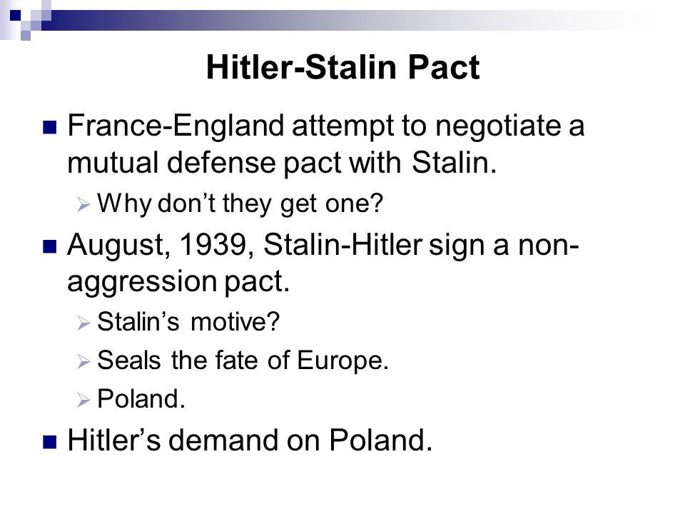 Hitler-Stalin Pact France-England attempt to negotiate a mutual defense pact with Stalin. Why don't they get one