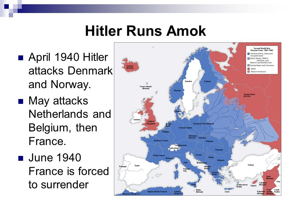 Hitler Runs Amok April 1940 Hitler attacks Denmark and Norway.