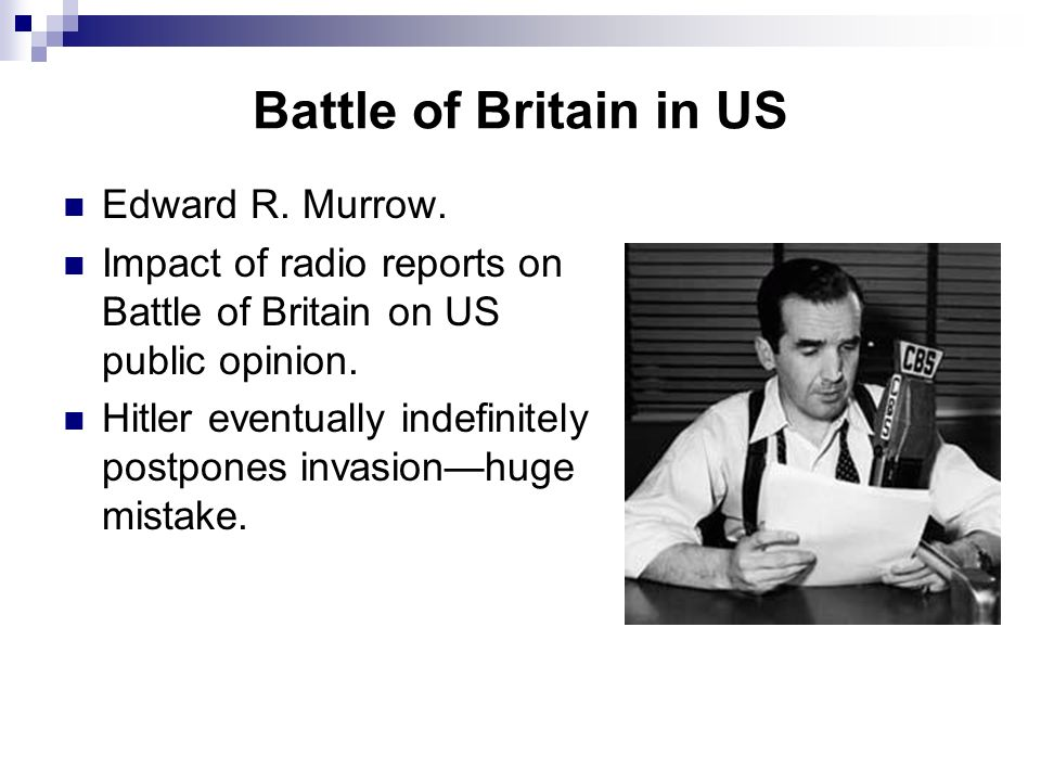 Battle of Britain in US Edward R. Murrow.