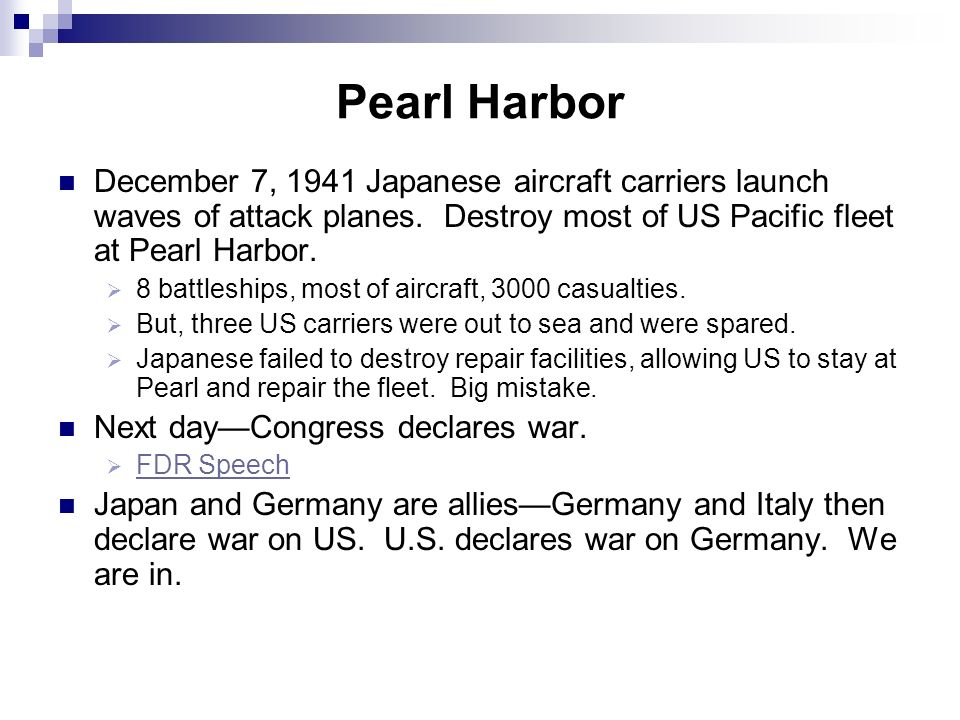 Pearl Harbor December 7, 1941 Japanese aircraft carriers launch waves of attack planes. Destroy most of US Pacific fleet at Pearl Harbor.