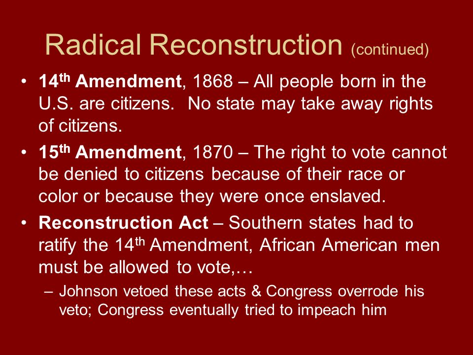 Radical Reconstruction (continued)