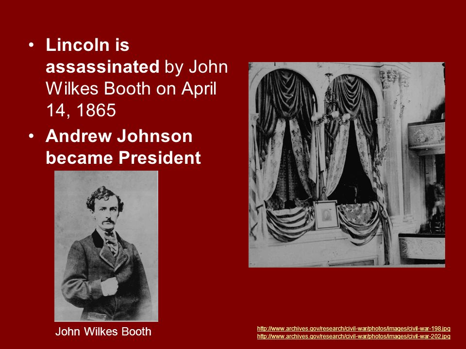 Lincoln is assassinated by John Wilkes Booth on April 14, 1865