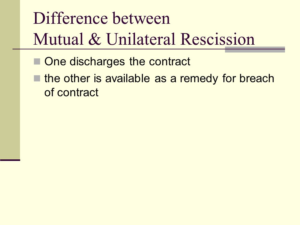 Breach of contract and remedies ppt video online download difference between mutual unilateral rescission platinumwayz