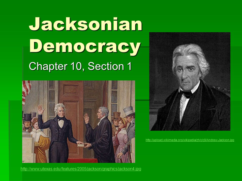 Jacksonian Democracy Chapter 10, Section 1