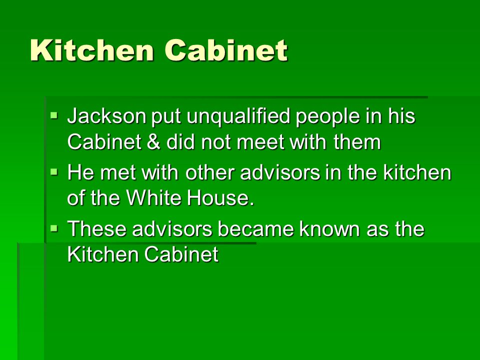 Did Jackson Meet His Kitchen Cabinet In The Kitchenn