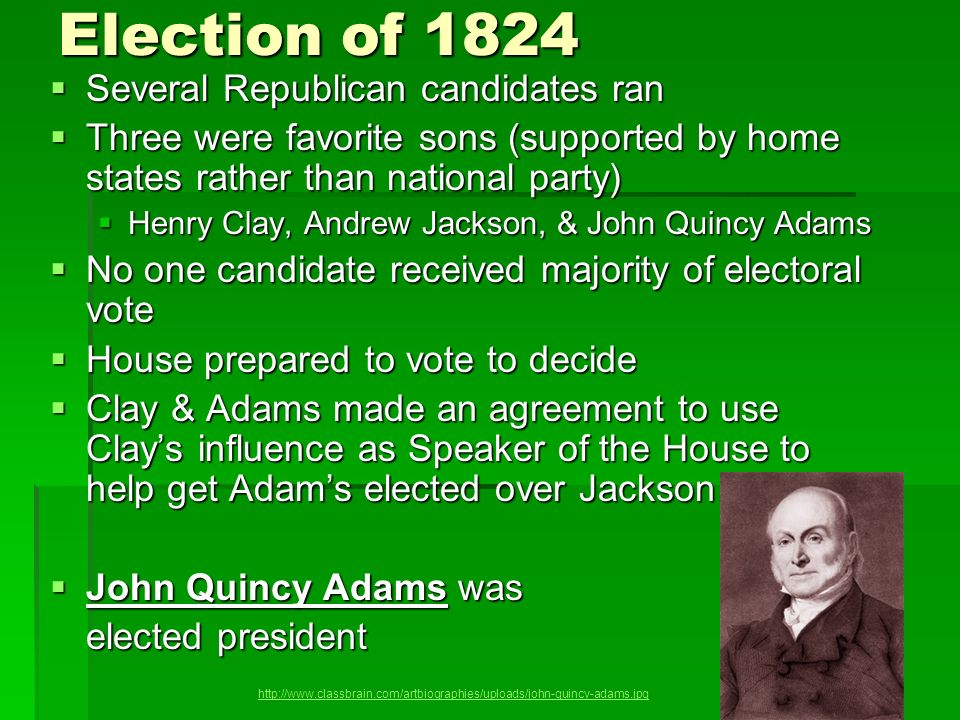 Election of 1824 Several Republican candidates ran