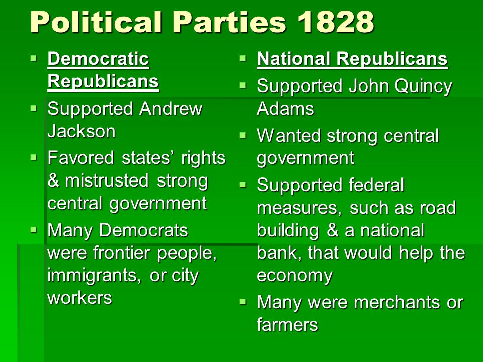 Political Parties 1828 Democratic Republicans Supported Andrew Jackson