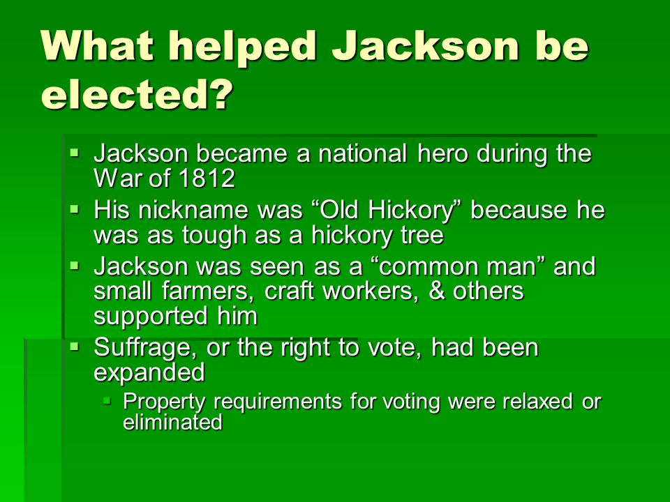 What helped Jackson be elected