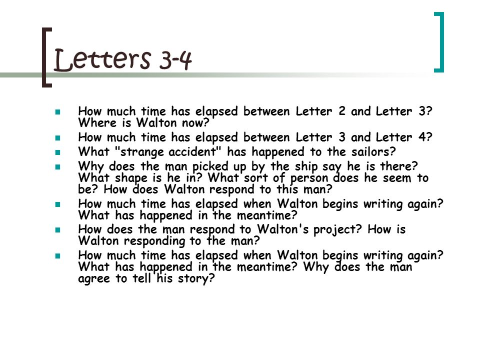 Letters 3-4 How much time has elapsed between Letter 2 and Letter 3 Where is Walton now How much time has elapsed between Letter 3 and Letter 4