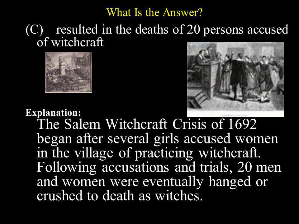(C) resulted in the deaths of 20 persons accused of witchcraft