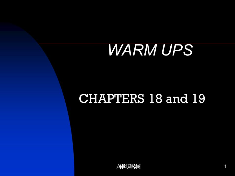 WARM UPS CHAPTERS 18 and 19 Mr. Elliott APUSH