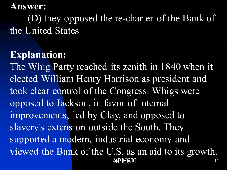 Answer: (D) they opposed the re-charter of the Bank of the United States