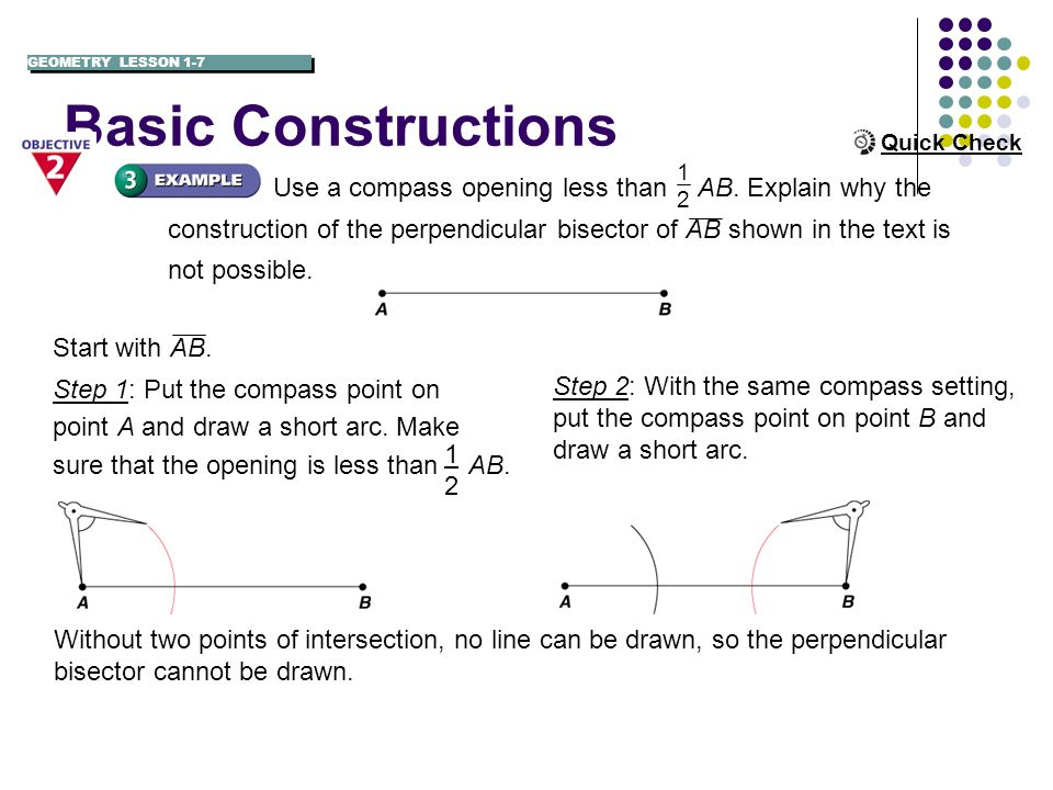 Basic Constructions GEOMETRY LESSON 1-7. Quick Check. 1. 2.