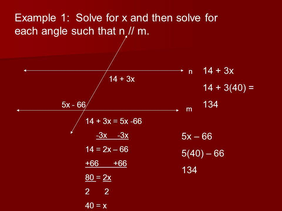 Example 1: Solve for x and then solve for each angle such that n // m.