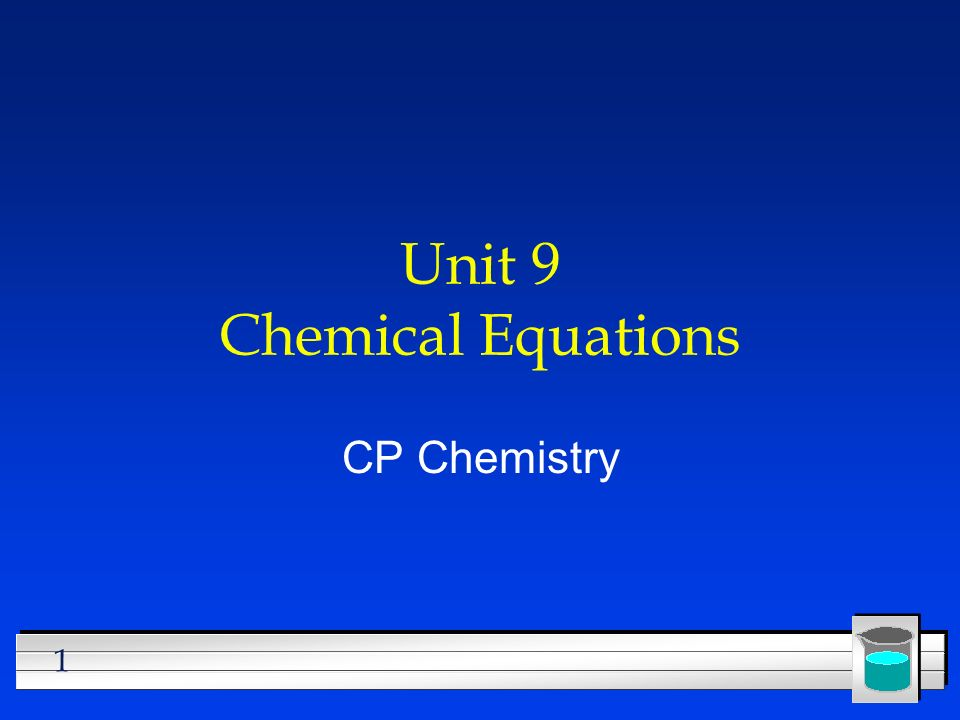 unit 9 chemical equations ppt video online download rh slideplayer com unit 2 lesson 9 equations and word problems unit 9 quadratic equations and modeling answers