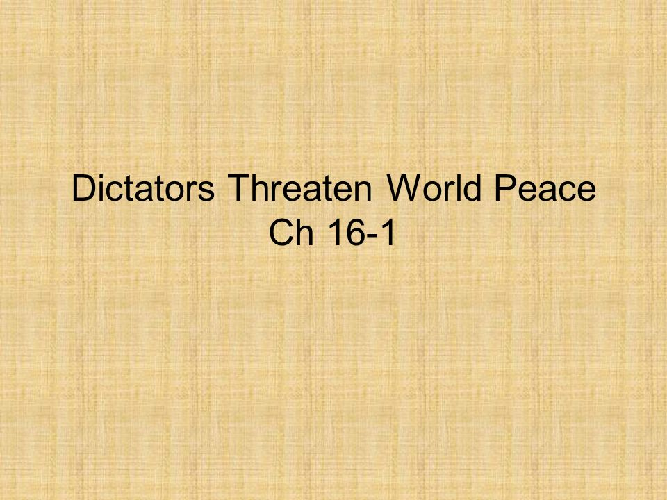 Dictators Threaten World Peace Ch 16-1
