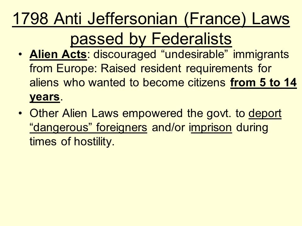 1798 Anti Jeffersonian (France) Laws passed by Federalists