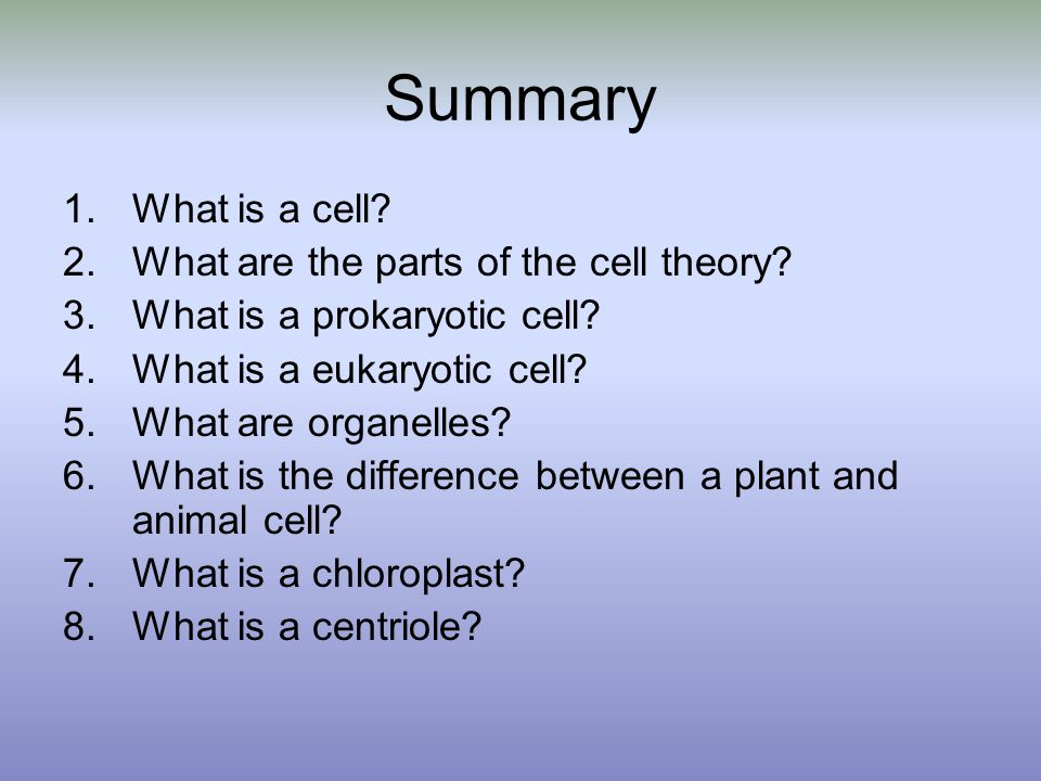 Summary What is a cell What are the parts of the cell theory