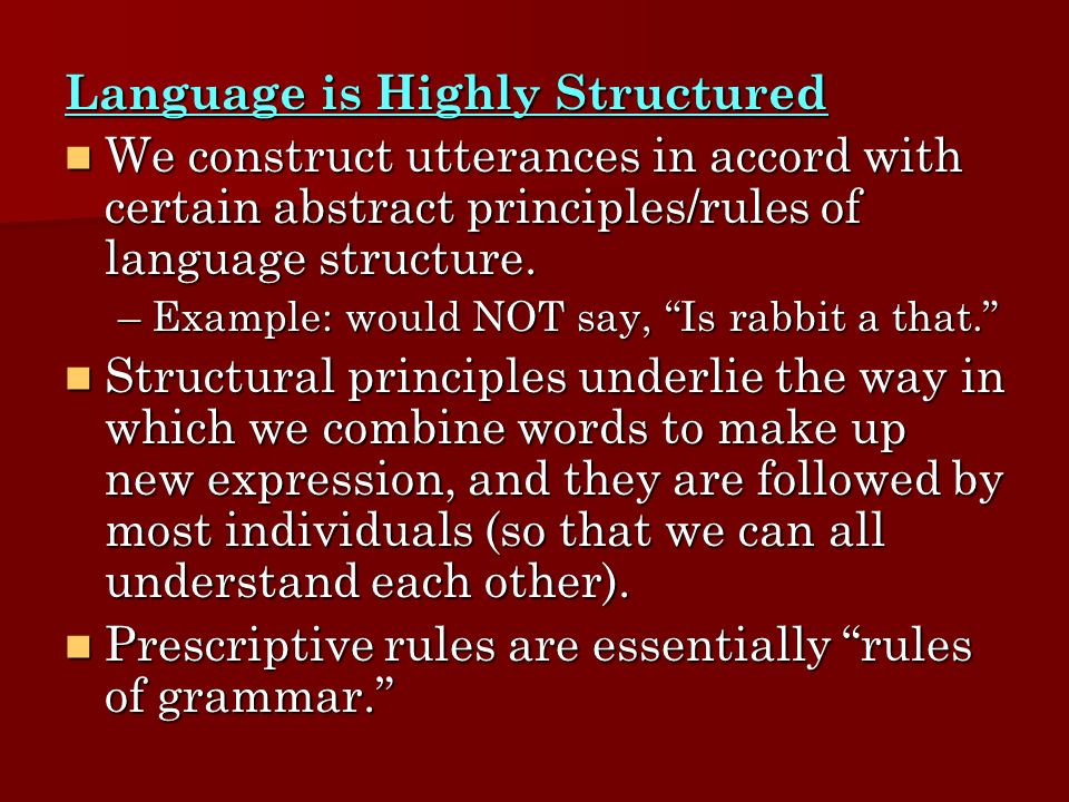 Language is Highly Structured