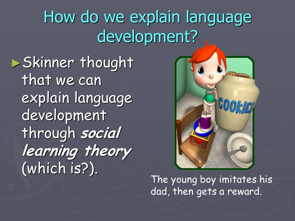 How do we explain language development