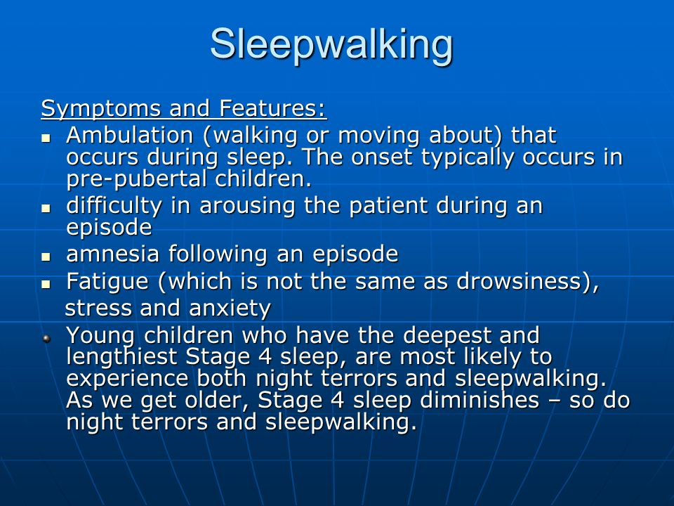 Sleepwalking Symptoms and Features: