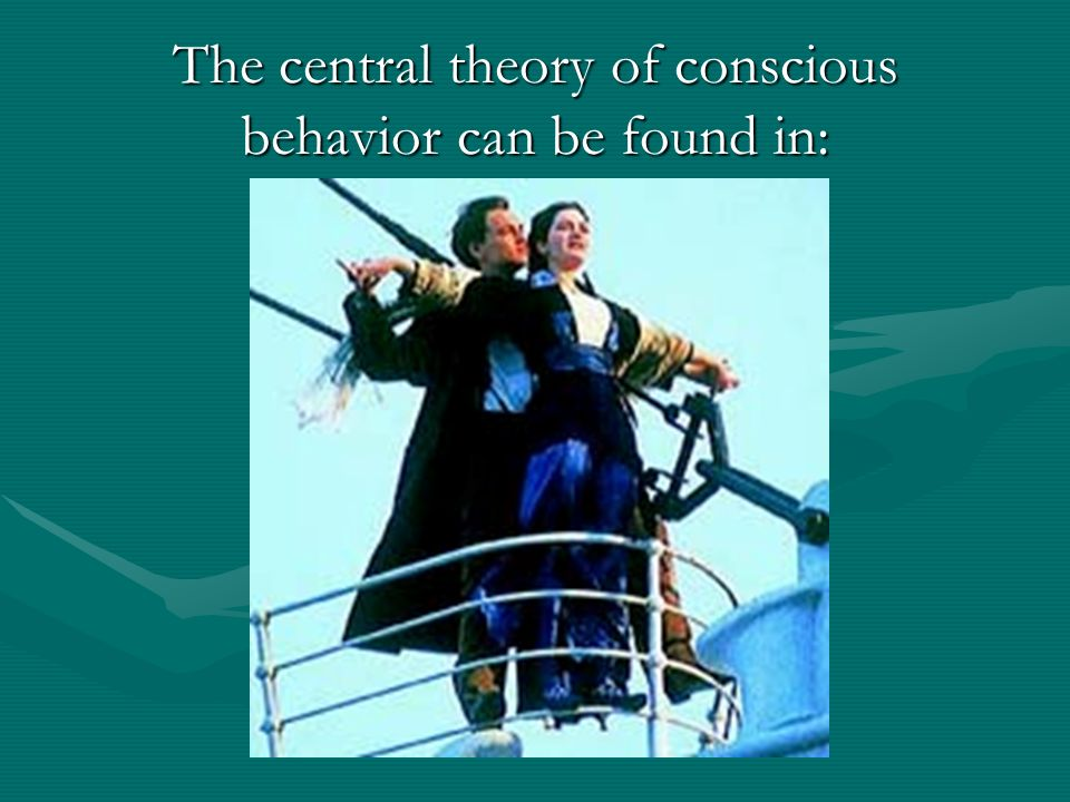 The central theory of conscious behavior can be found in: