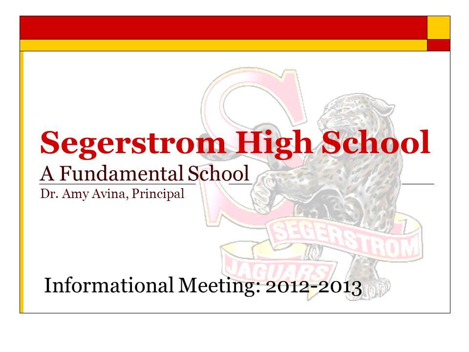 Segerstrom High School A Fundamental School Dr. Amy Avina, Principal