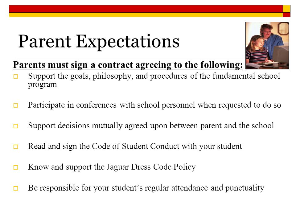 Parent Expectations Parents must sign a contract agreeing to the following: