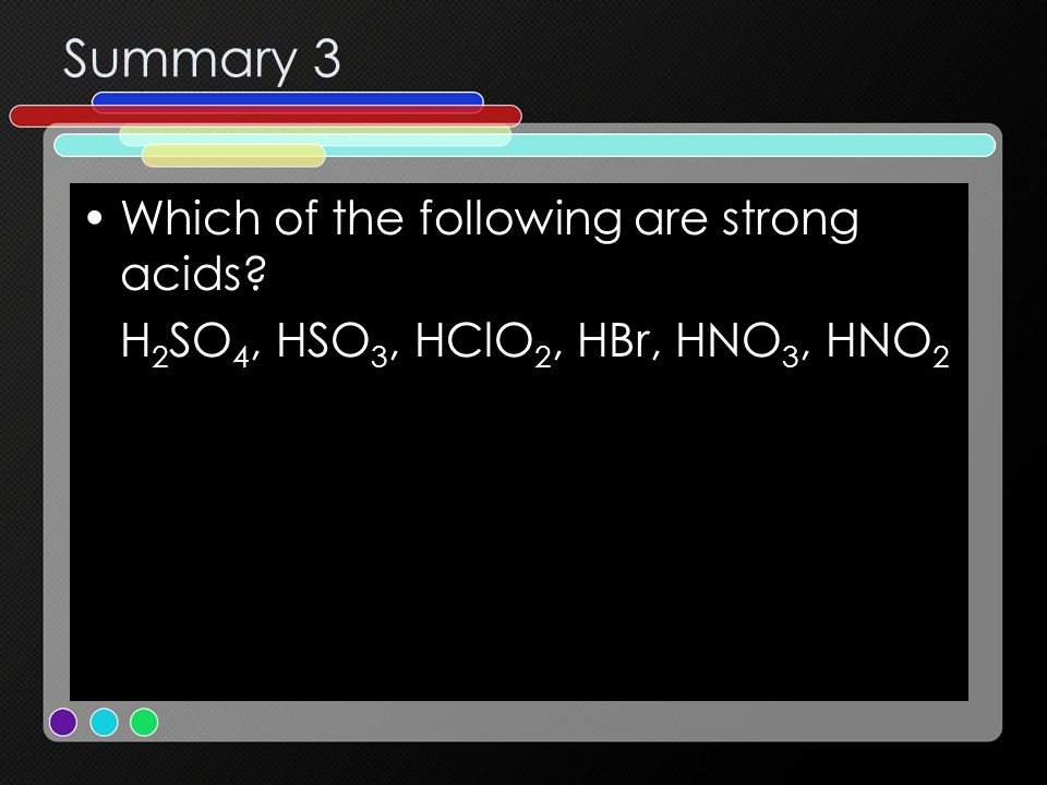 Summary 3 Which of the following are strong acids