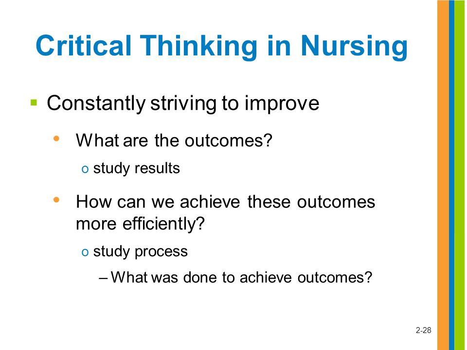 improve critical thinking nursing A nursing student asks a faculty member how to improve critical thinking which response by the faculty is best pay close attention to how you solve problems assess your own style of thinking which of the following is a characteristic of an accomplished critical thinker.