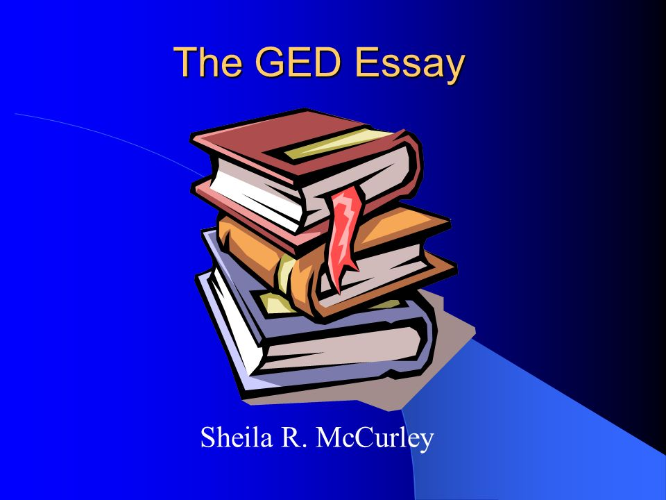 Help writing a essay for ged - Best and Reasonably