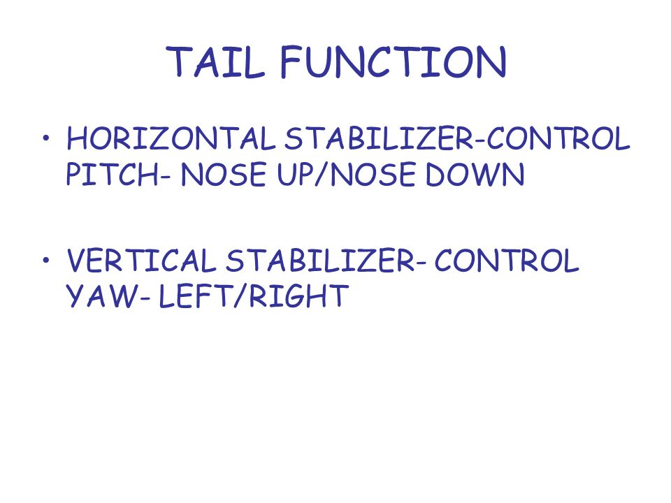 TAIL FUNCTION HORIZONTAL STABILIZER-CONTROL PITCH- NOSE UP/NOSE DOWN