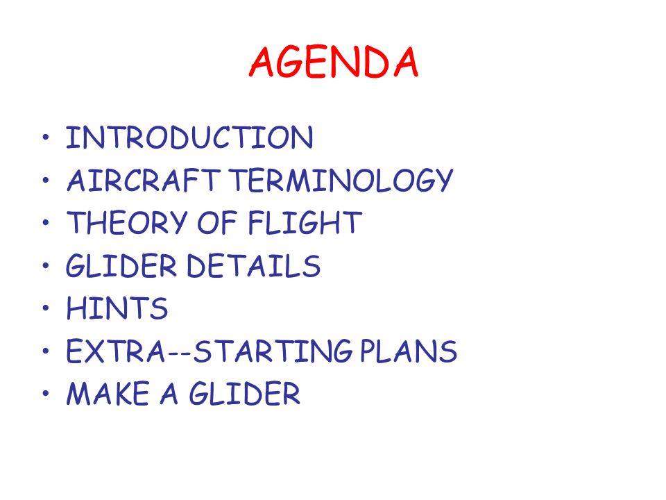 AGENDA INTRODUCTION AIRCRAFT TERMINOLOGY THEORY OF FLIGHT