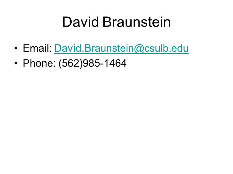 David Braunstein Email: David.Braunstein@csulb.edu