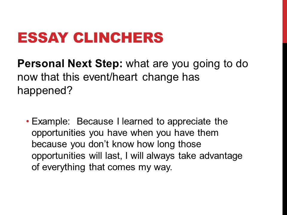 essay clinchers 15 clinchers to motivate and persuade by: what's a clincher it's a statement at the end of your promotional piece, that motivates the reader to take the next step.