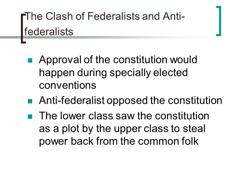 The Clash of Federalists and Anti-federalists