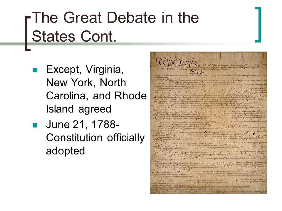 The Great Debate in the States Cont.