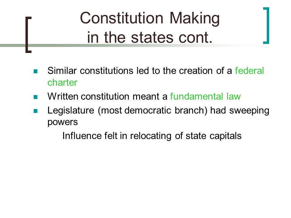 Constitution Making in the states cont.