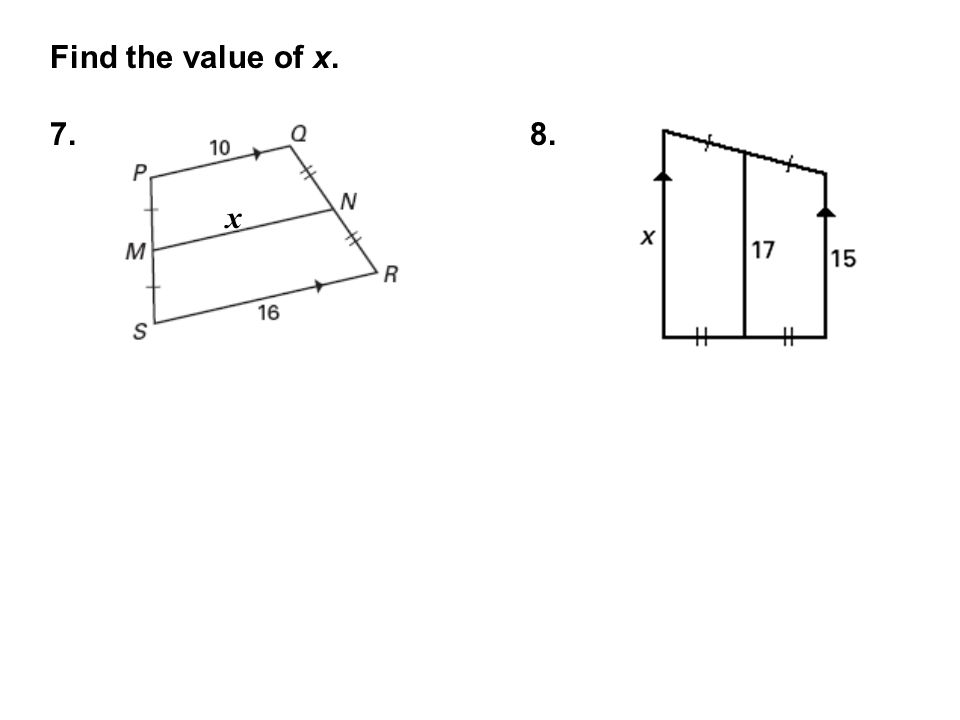 Find the value of x. 7. 8. x