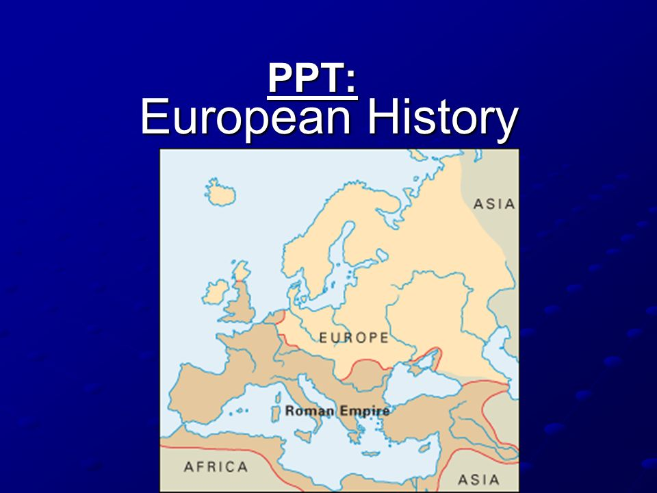 PPT: European History