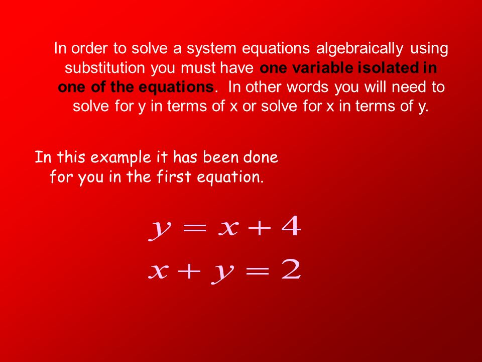 In this example it has been done for you in the first equation.