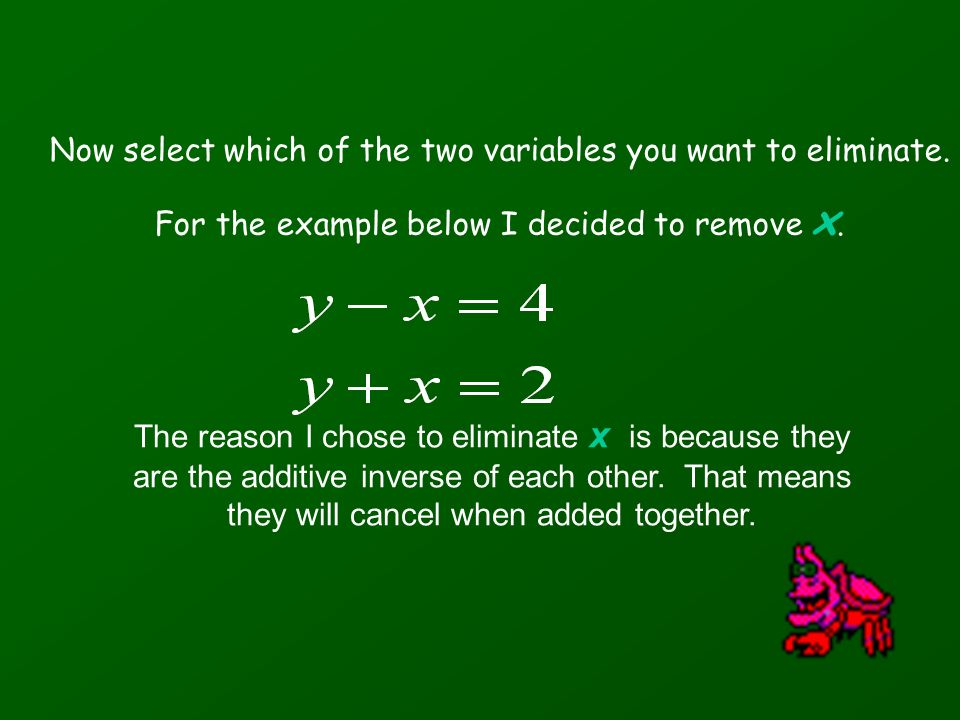 Now select which of the two variables you want to eliminate.