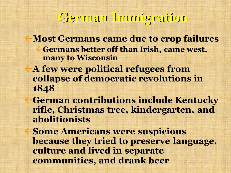 German Immigration Most Germans came due to crop failures