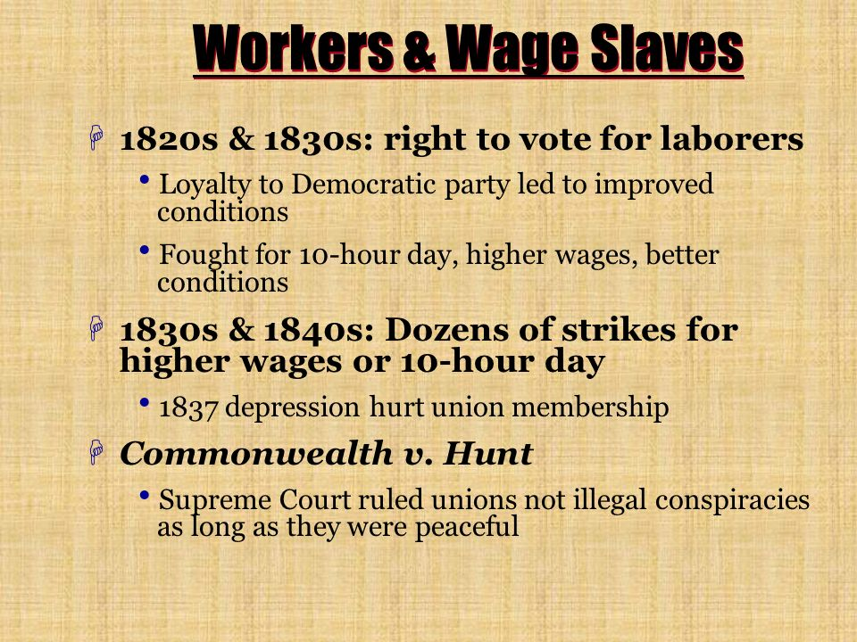 Workers & Wage Slaves 1820s & 1830s: right to vote for laborers