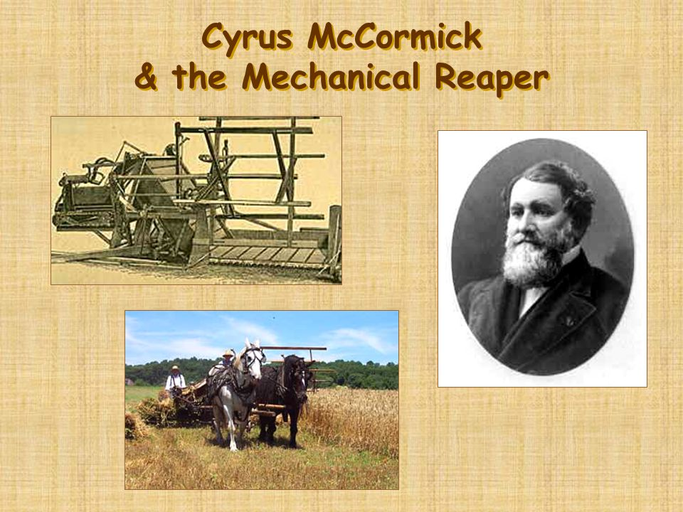 Cyrus McCormick & the Mechanical Reaper