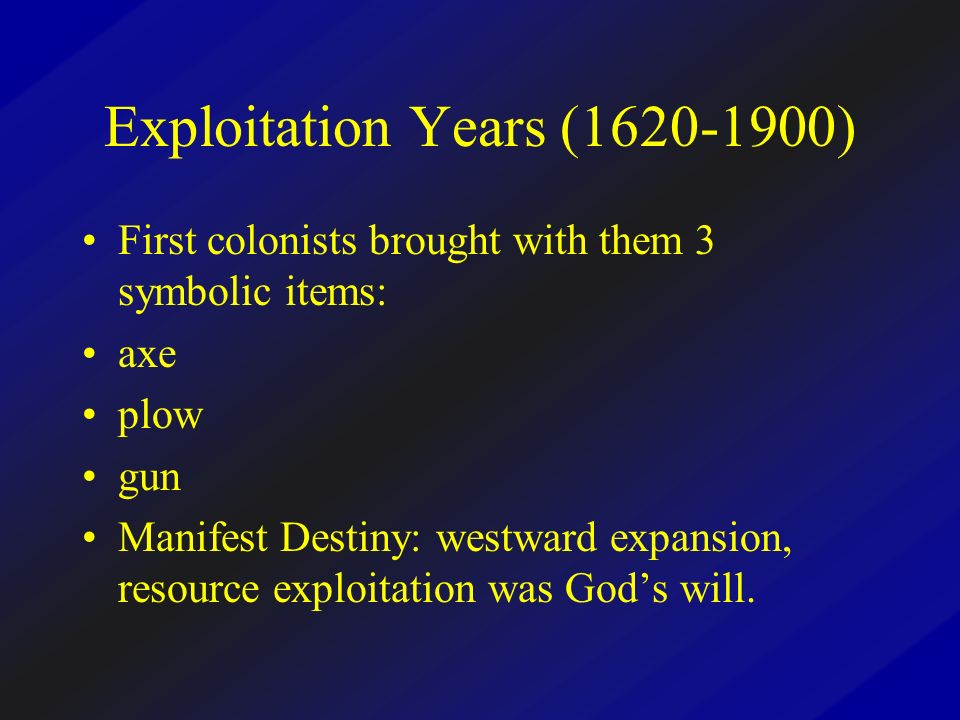 Exploitation Years (1620-1900)