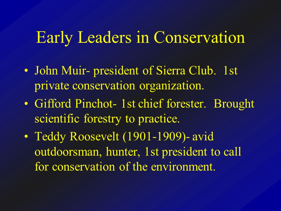 Early Leaders in Conservation