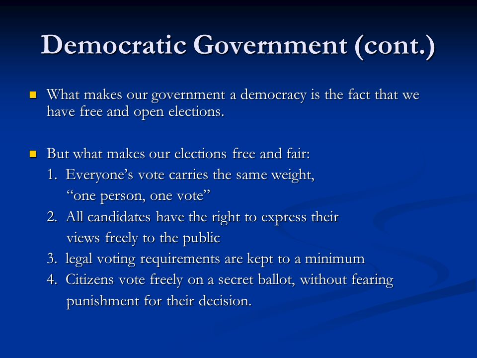 Democratic Government (cont.)