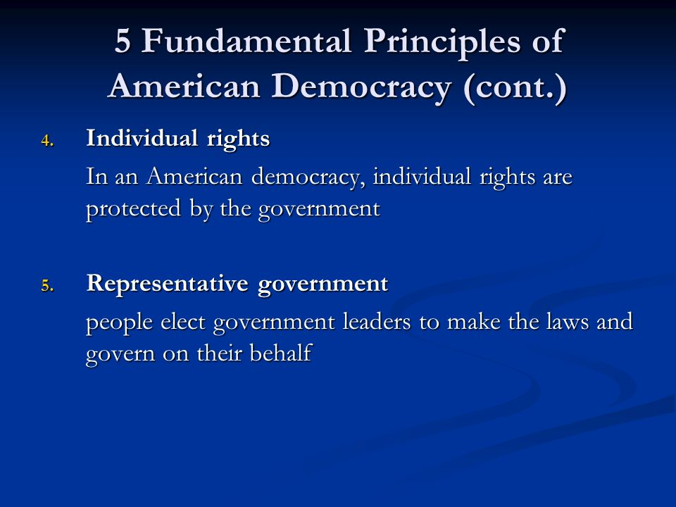 5 Fundamental Principles of American Democracy (cont.)