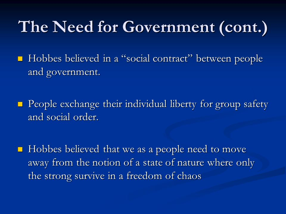 The Need for Government (cont.)